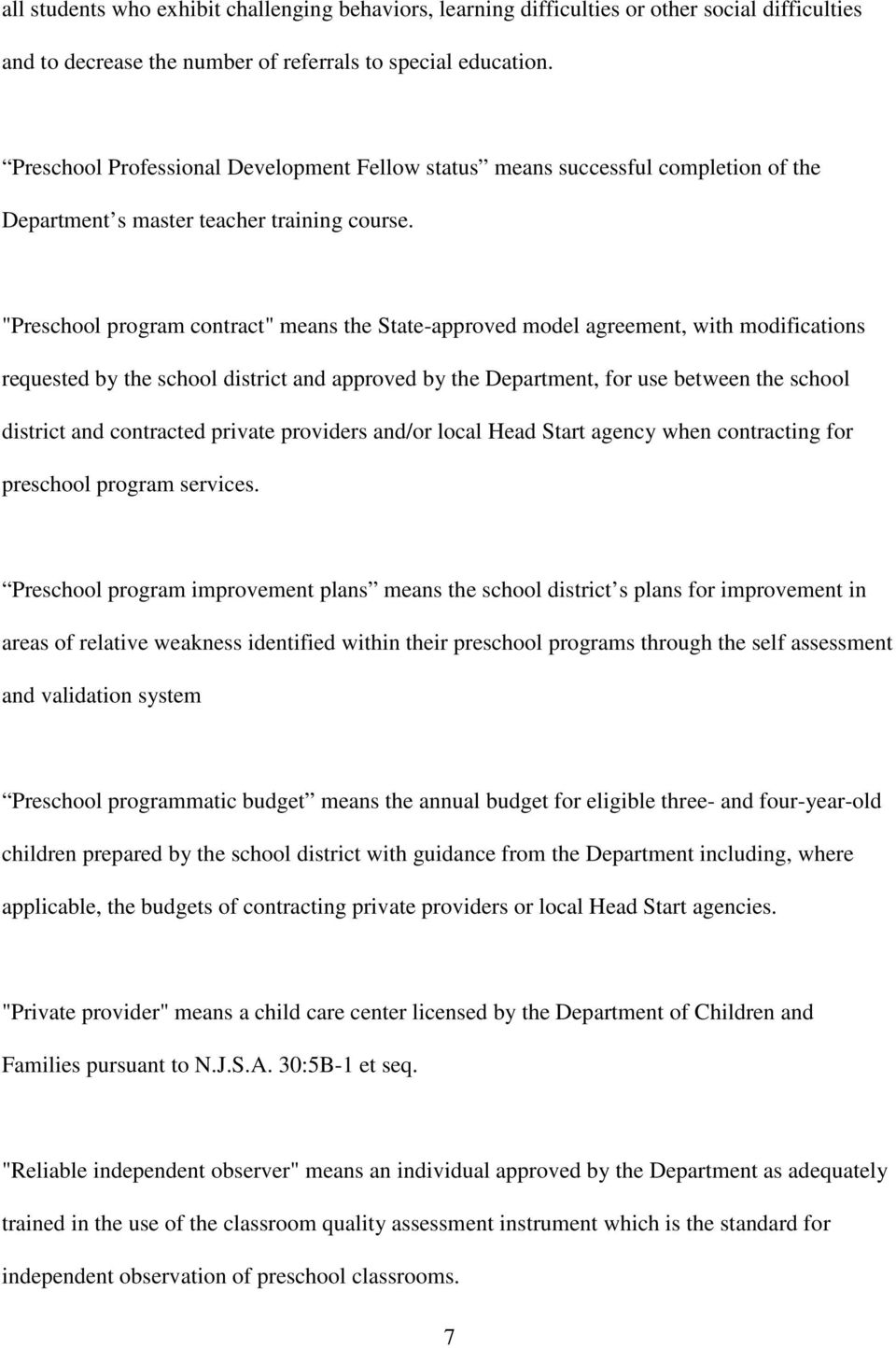 """Preschool program contract"" means the State-approved model agreement, with modifications requested by the school district and approved by the Department, for use between the school district and"