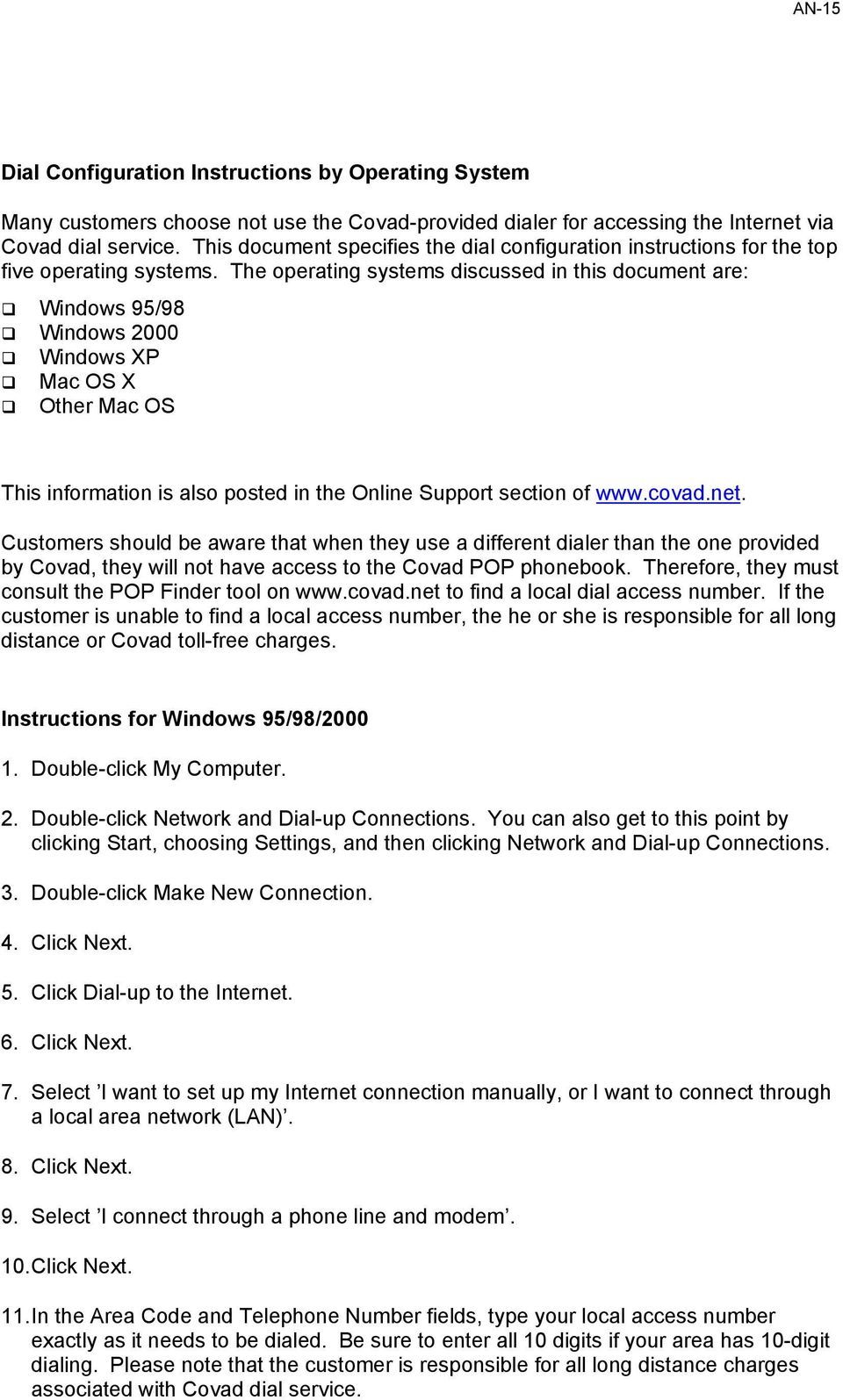 The operating systems discussed in this document are: Windows 95/98 Windows 2000 Windows XP Mac OS X Other Mac OS This information is also posted in the Online Support section of www.covad.net.