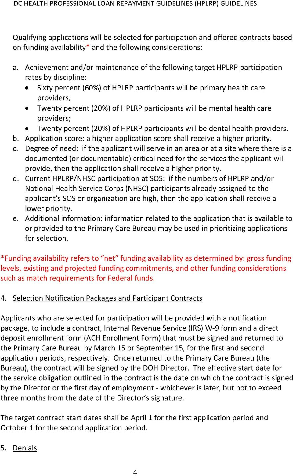 of HPLRP participants will be mental health care providers; Twenty percent (20%) of HPLRP participants will be dental health providers. b. Application score: a higher application score shall receive a higher priority.