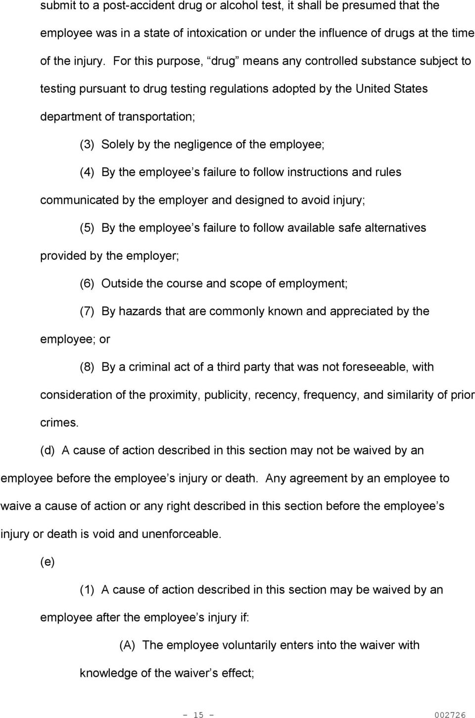 of the employee; (4) By the employee s failure to follow instructions and rules communicated by the employer and designed to avoid injury; (5) By the employee s failure to follow available safe