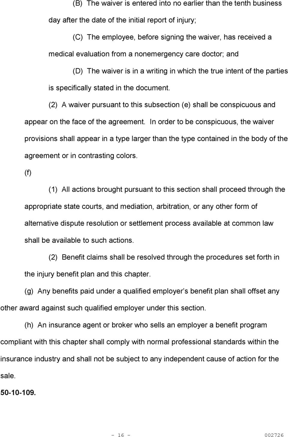 (2) A waiver pursuant to this subsection (e) shall be conspicuous and appear on the face of the agreement.