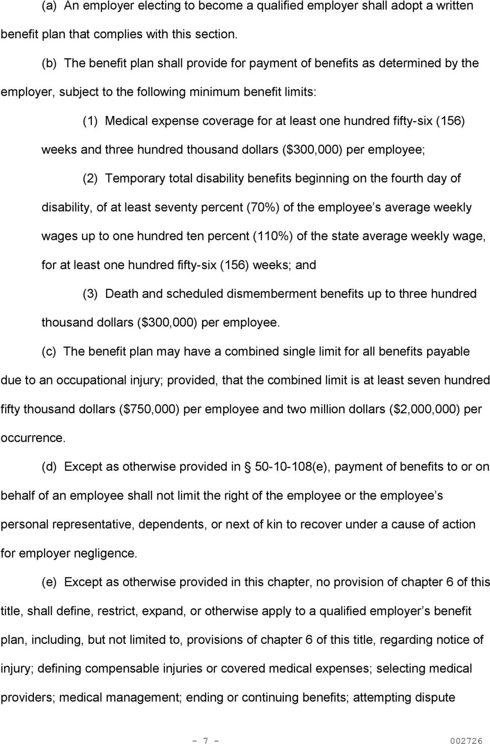 fifty-six (156) weeks and three hundred thousand dollars ($300,000) per employee; (2) Temporary total disability benefits beginning on the fourth day of disability, of at least seventy percent (70%)