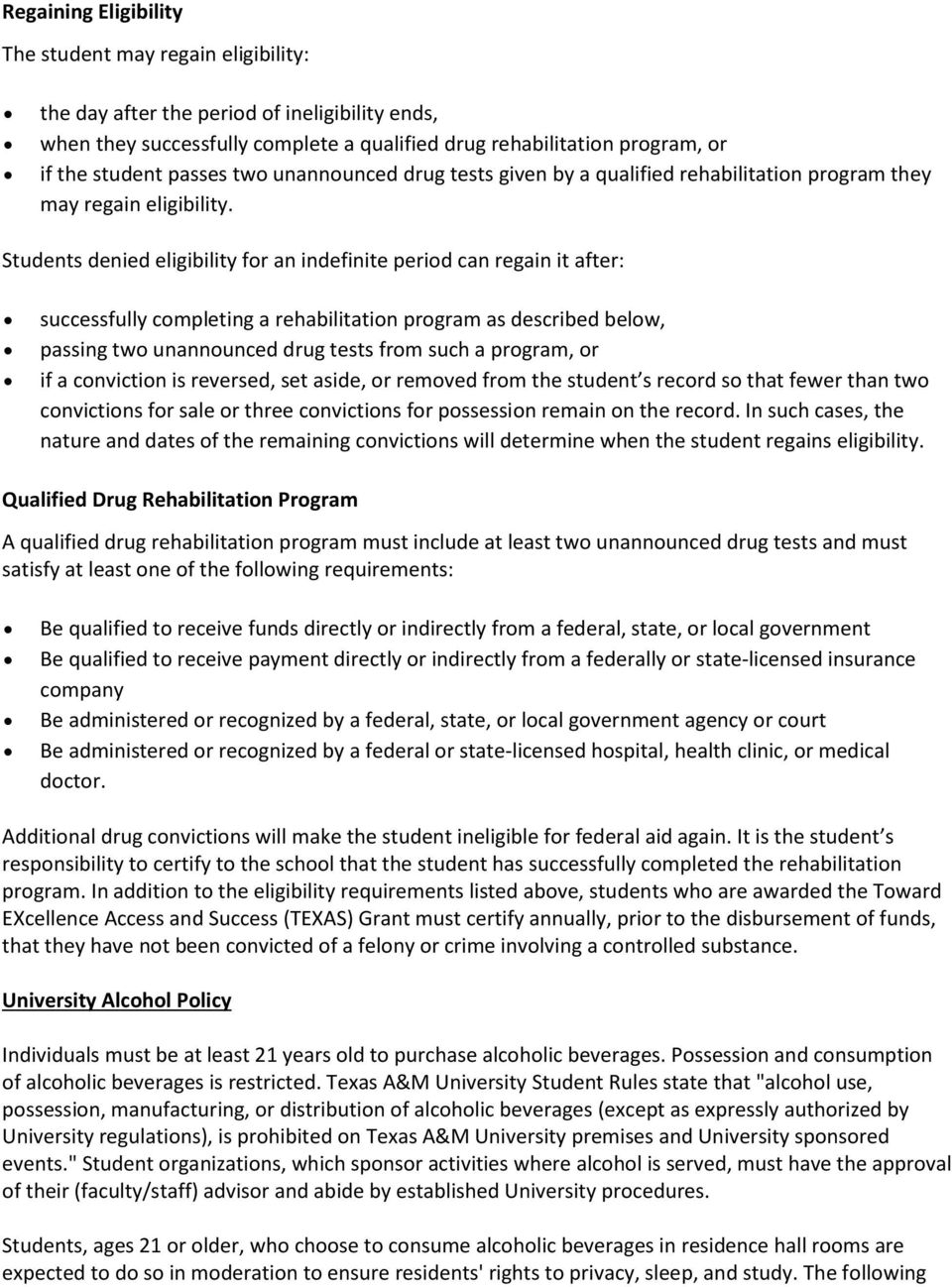 Students denied eligibility for an indefinite period can regain it after: successfully completing a rehabilitation program as described below, passing two unannounced drug tests from such a program,