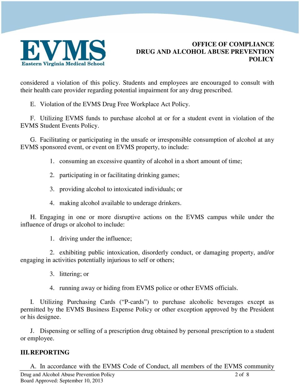 Facilitating or participating in the unsafe or irresponsible consumption of alcohol at any EVMS sponsored event, or event on EVMS property, to include: 1.