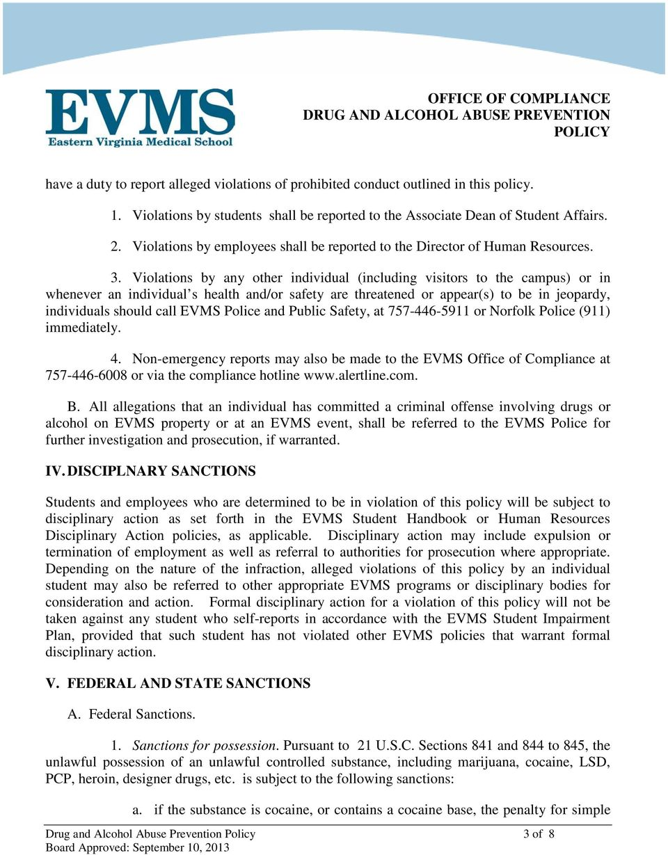 Violations by any other individual (including visitors to the campus) or in whenever an individual s health and/or safety are threatened or appear(s) to be in jeopardy, individuals should call EVMS