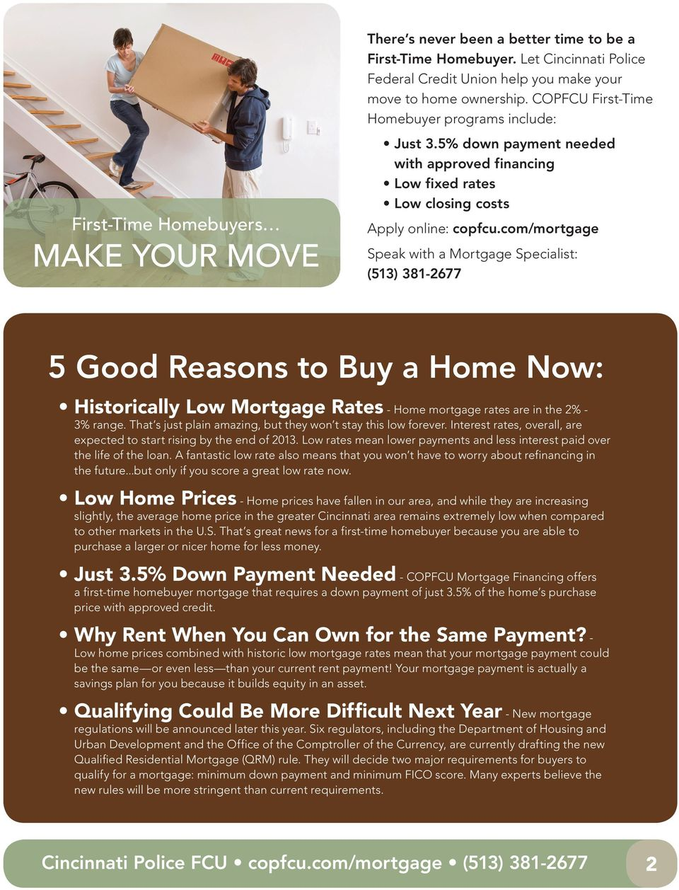 com/mortgage Speak with a Mortgage Specialist: (513) 381-2677 5 Good Reasons to Buy a Home Now: Historically Low Mortgage Rates - Home mortgage rates are in the 2% - 3% range.