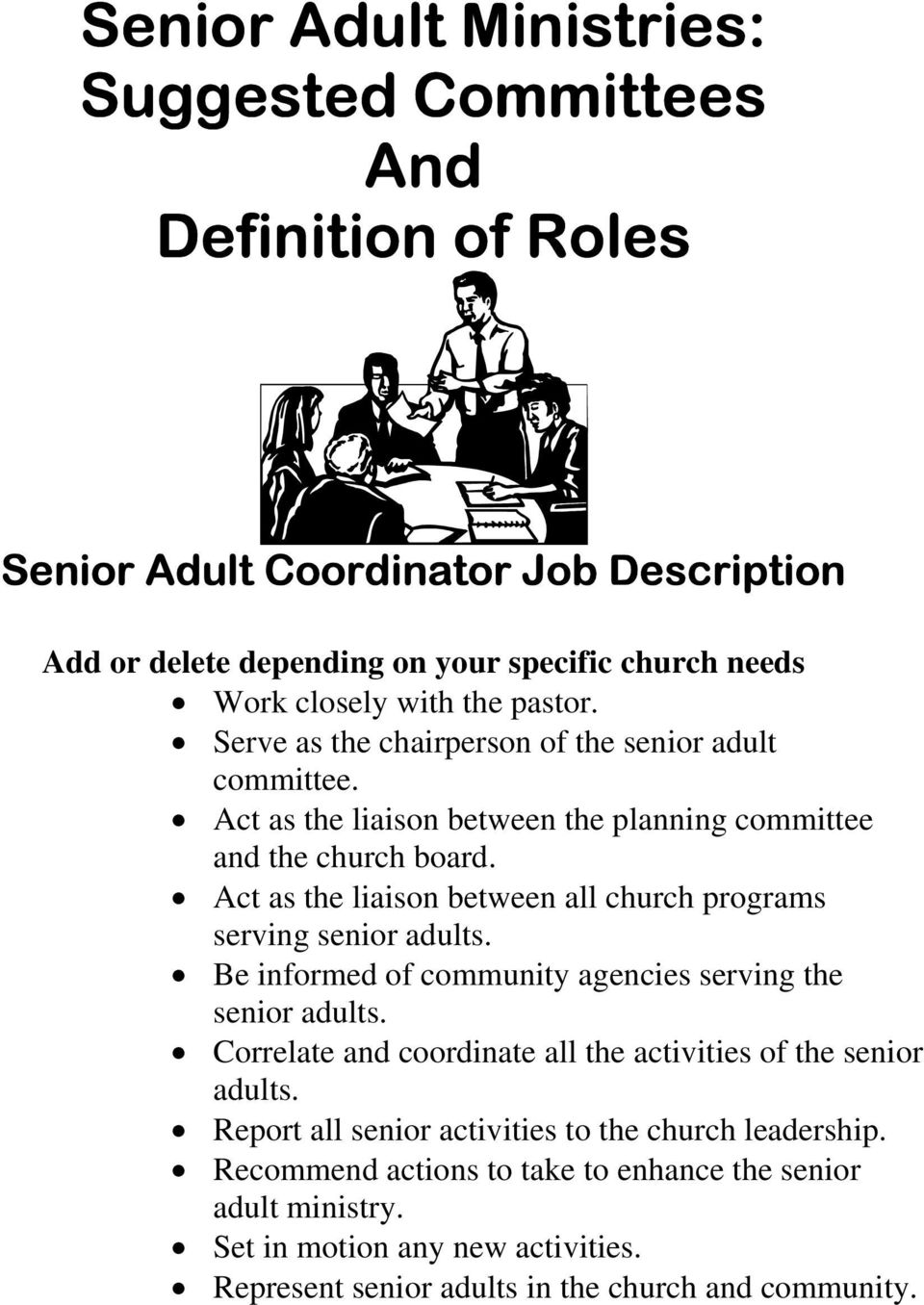 Act as the liaison between all church programs serving senior adults. Be informed of community agencies serving the senior adults.