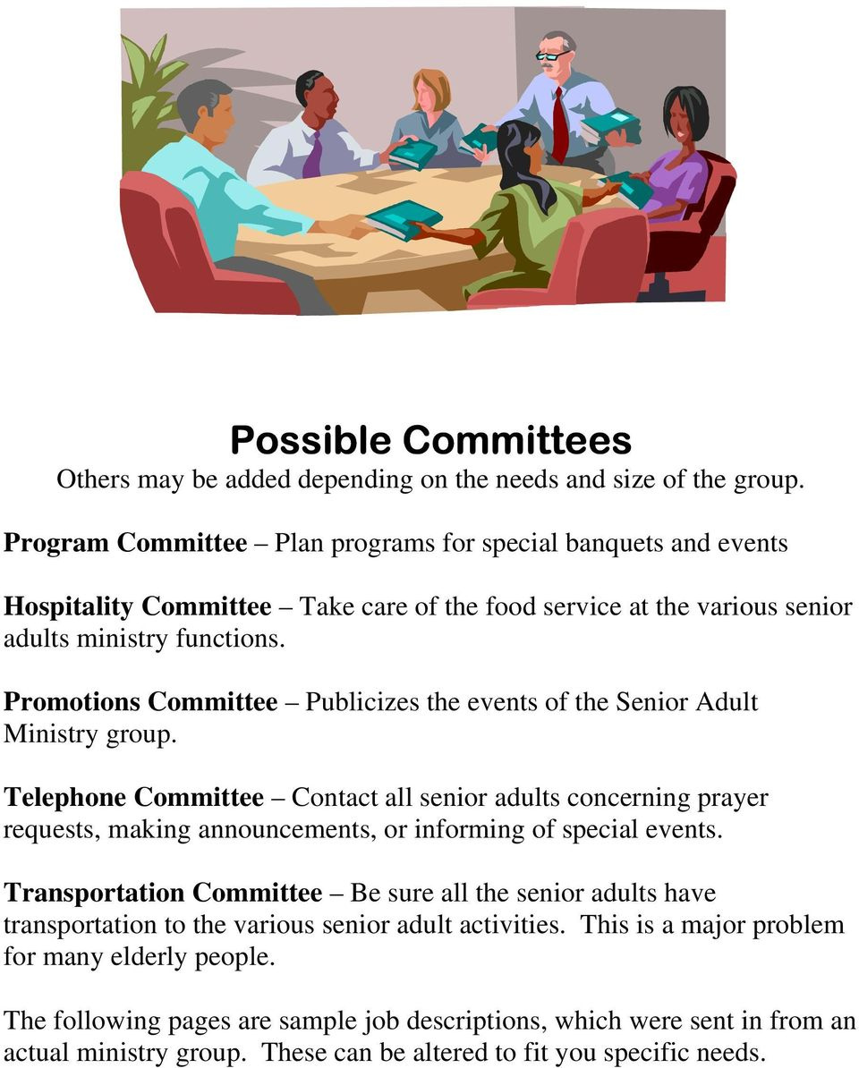 Promotions Committee Publicizes the events of the Senior Adult Ministry group.