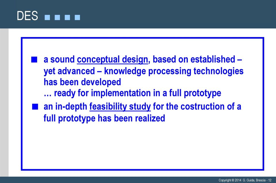 implementation in a full prototype an in-depth feasibility study for
