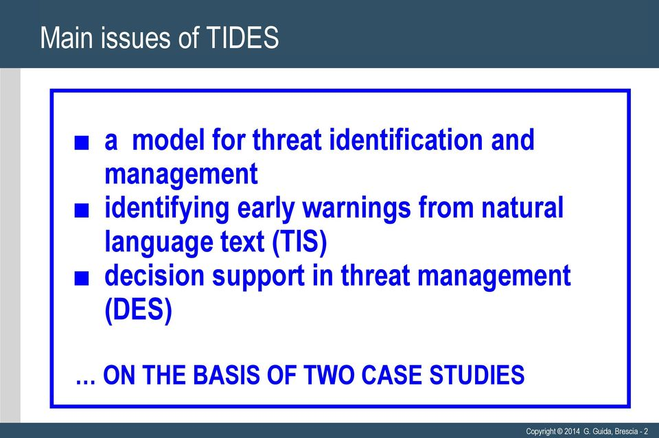 text (TIS) decision support in threat management (DES) ON