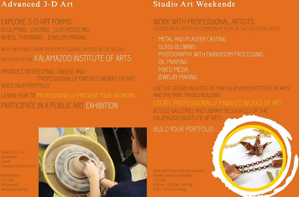 LEARN HOW TO PROFESSIONALLY PRESENT YOUR ARTWORK PARTICIPATE IN A PUBLIC ART EXHIBITION Studio Art Weekends WORK WITH PROFESSIONAL ARTISTS.