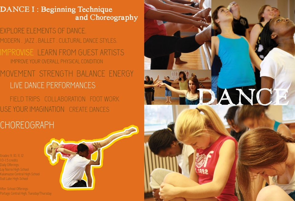 FIELD TRIPS COLLABORATION FOOT WORK USE YOUR IMAGINATION CREATE DANCES DANCE CHOREOGRAPH Grades 9, 10, 11, 12 1.0-1.