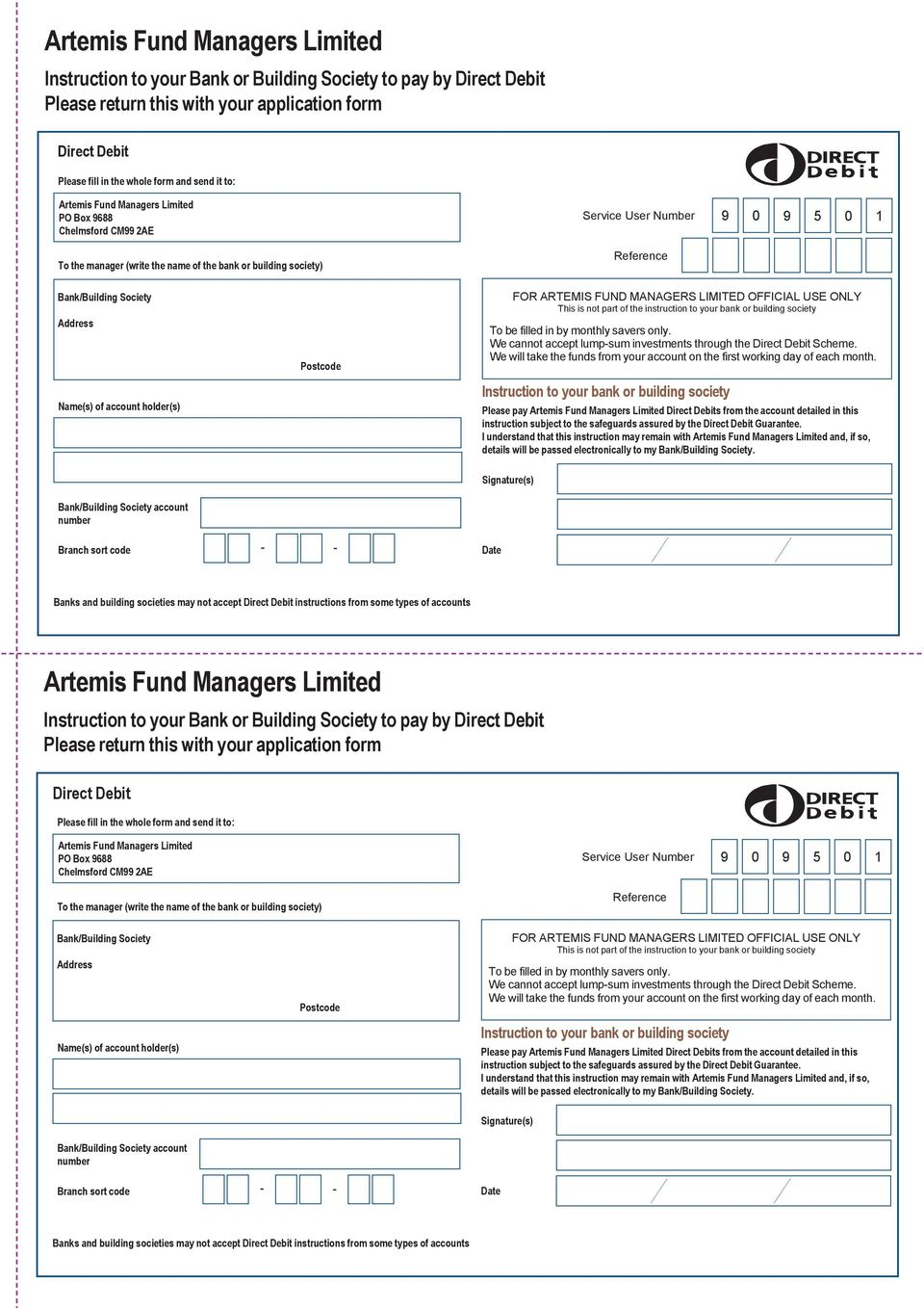 Address Name(s) of account holder(s) Postcode FOR ARTEMIS FUND MANAGERS LIMITED OFFICIAL USE ONLY This is not part of the instruction to your bank or building society To be filled in by monthly