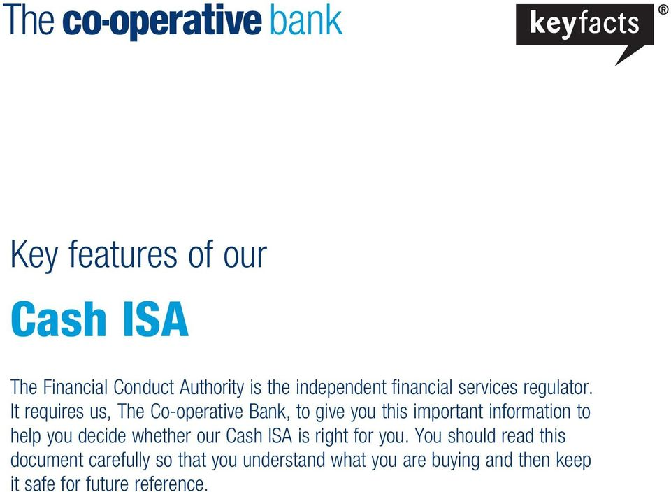 It requires us, The Co-operative Bank, to give you this important information to help