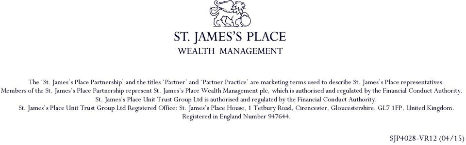 James s Place Wealth Management plc, which is authorised and regulated by the Financial Conduct Authority. St.