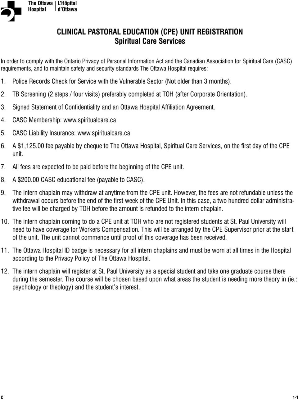 TB Screening (2 steps / four visits) preferably completed at TOH (after Corporate Orientation). 3. Signed Statement of Confidentiality and an Ottawa Hospital Affiliation Agreement. 4.