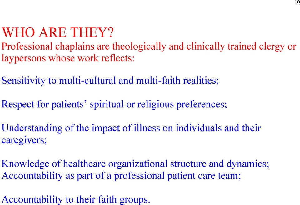 to multi-cultural and multi-faith realities; Respect for patients spiritual or religious preferences; Understanding of