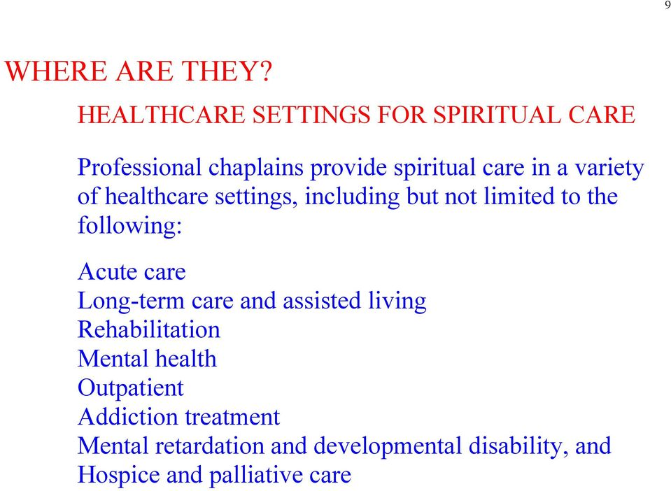 variety of healthcare settings, including but not limited to the following: Acute care
