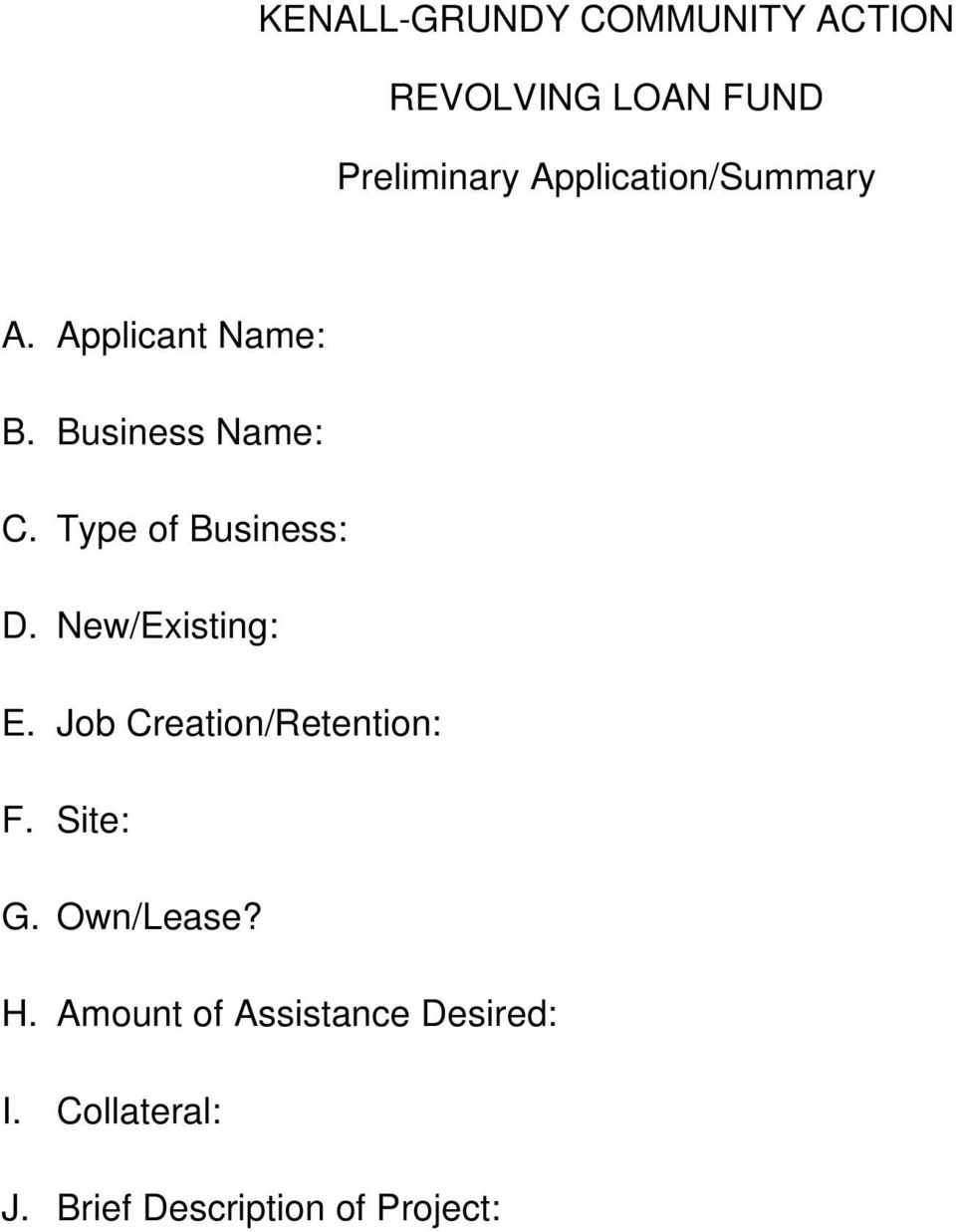 Type of Business: D. New/Existing: E. Job Creation/Retention: F.