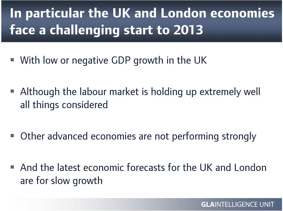 extremely well all things considered Other advanced economies are not performing