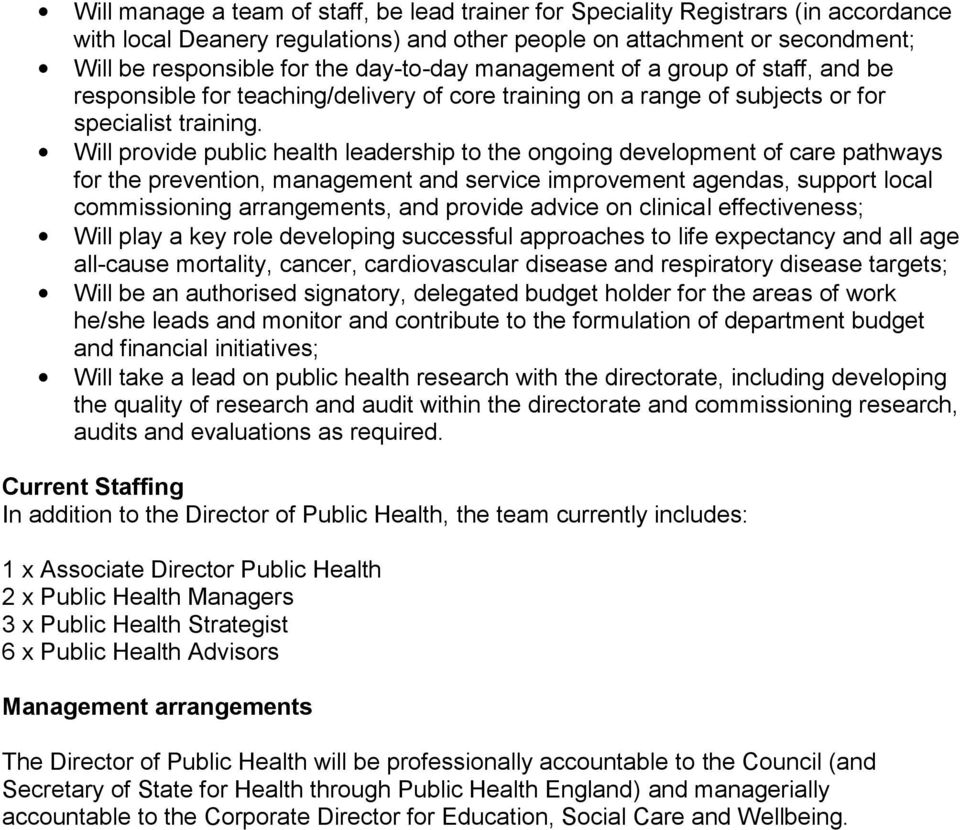 Will provide public health leadership to the ongoing development of care pathways for the prevention, management and service improvement agendas, support local commissioning arrangements, and provide
