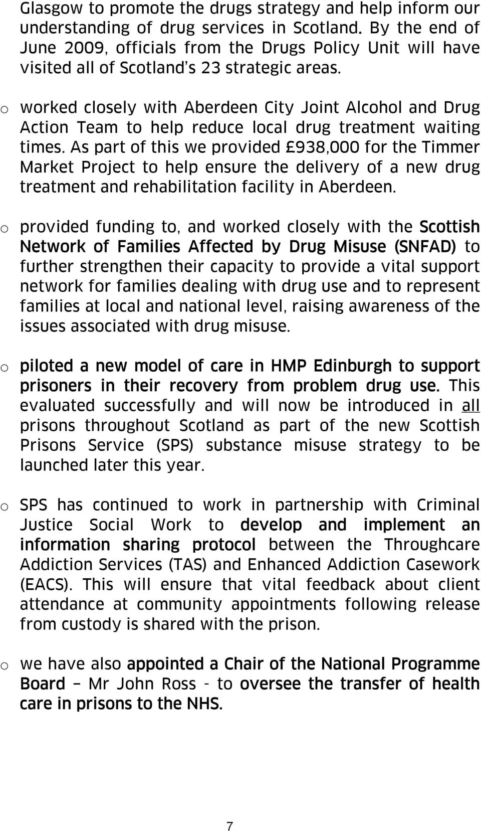 o worked closely with Aberdeen City Joint Alcohol and Drug Action Team to help reduce local drug treatment waiting times.