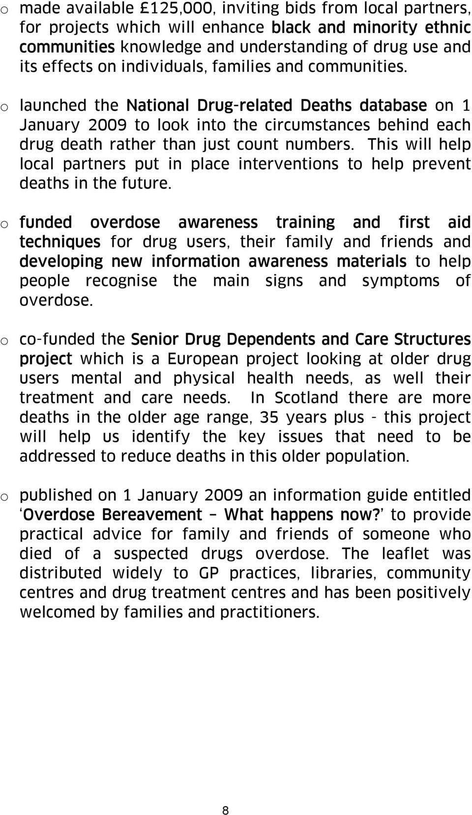 This will help local partners put in place interventions to help prevent deaths in the future.