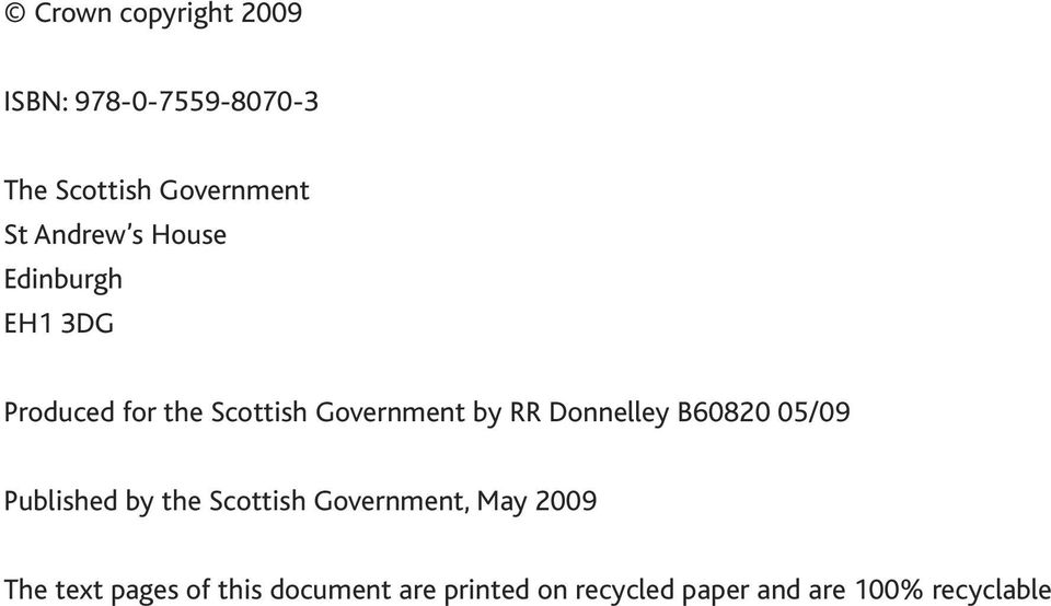 Donnelley B60820 05/09 Published by the Scottish Government, May 2009 The