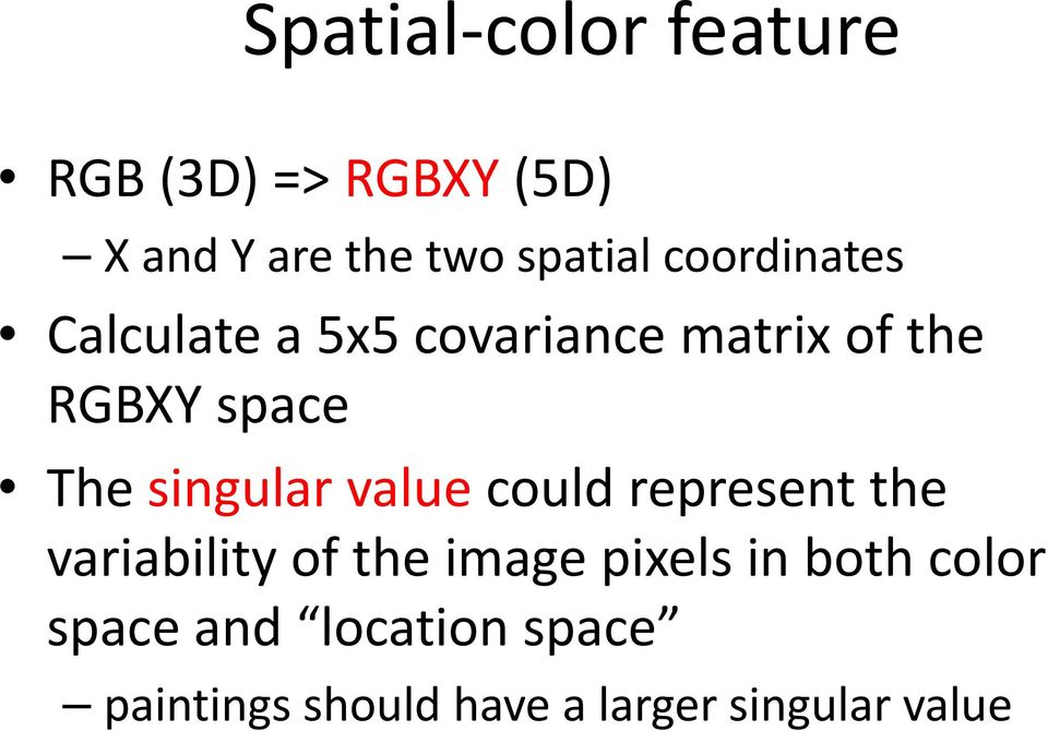 singular value could represent the variability of the image pixels in