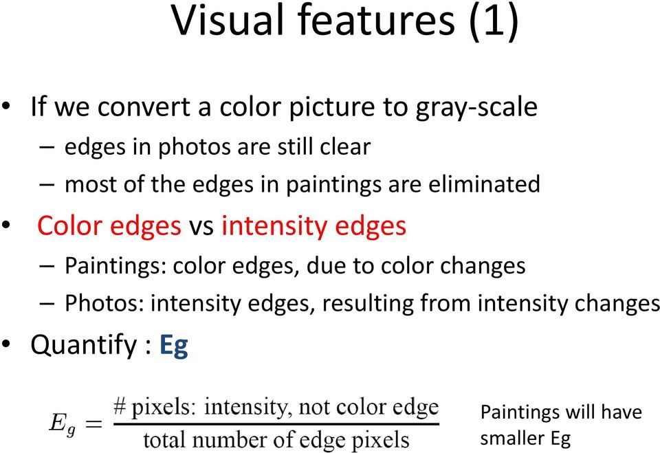 intensity edges Paintings: color edges, due to color changes Photos: intensity