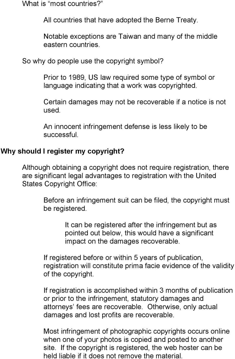 An innocent infringement defense is less likely to be successful. Why should I register my copyright?