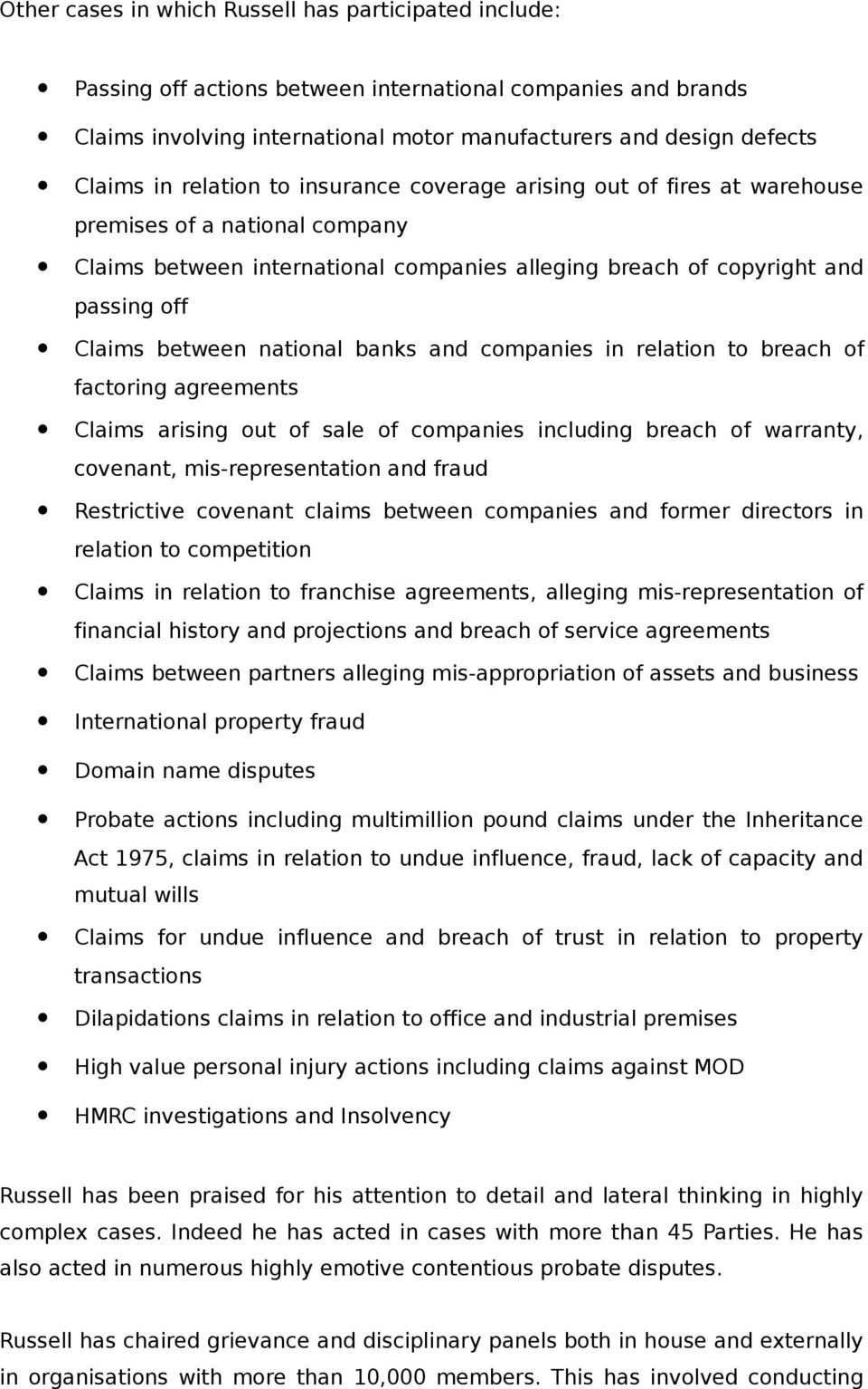 national banks and companies in relation to breach of factoring agreements Claims arising out of sale of companies including breach of warranty, covenant, mis-representation and fraud Restrictive