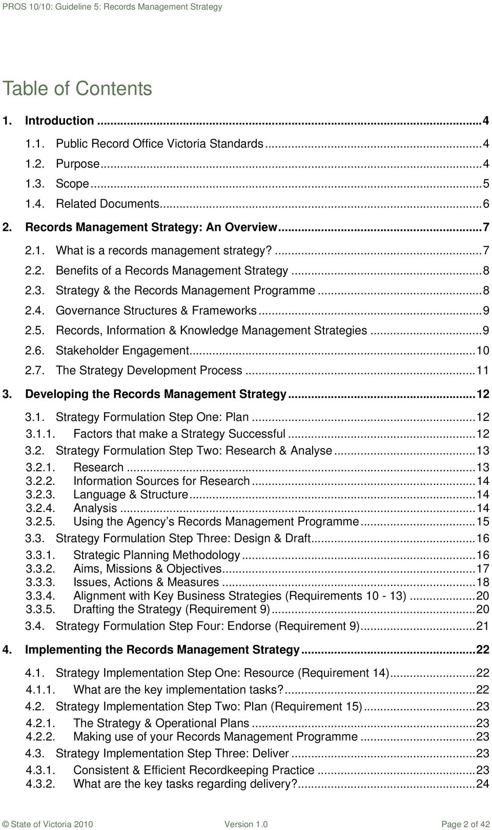 Records, Information & Knowledge Management Strategies...9 2.6. Stakeholder Engagement...10 2.7. The Strategy Development Process...11 3. Developing the Records Management Strategy...12 3.1. Strategy Formulation Step One: Plan.