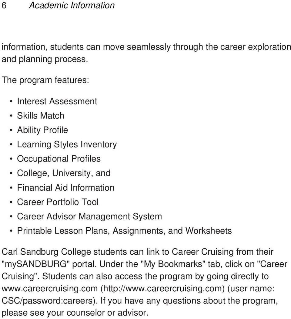"Career Advisor Management System Printable Lesson Plans, Assignments, and Worksheets Carl Sandburg College students can link to Career Cruising from their ""mysandburg"" portal."
