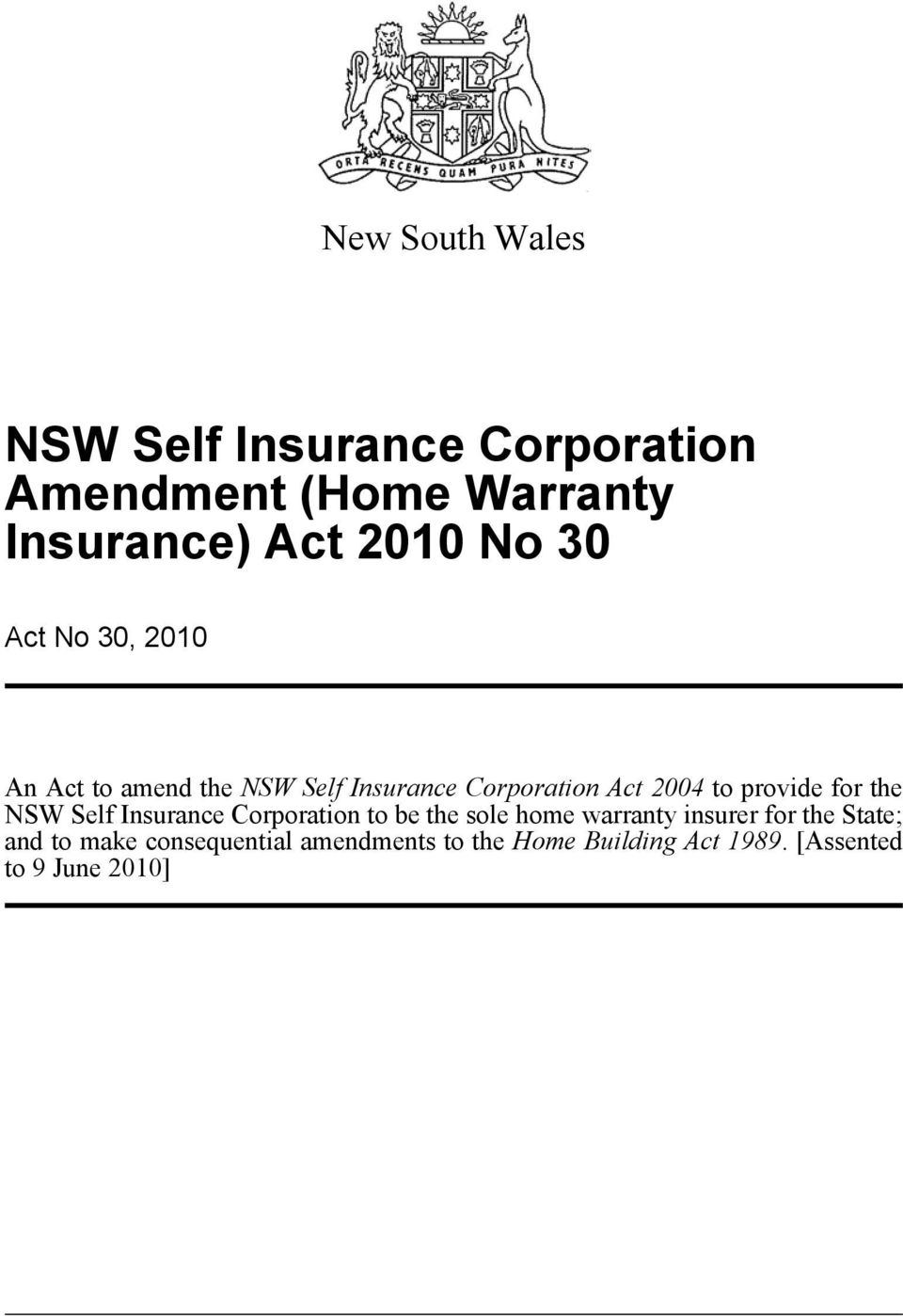 the NSW Self Insurance Corporation to be the sole home warranty insurer for the State;