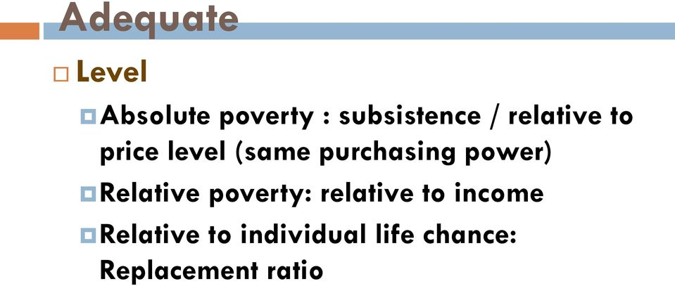 power) Relative poverty: relative to income