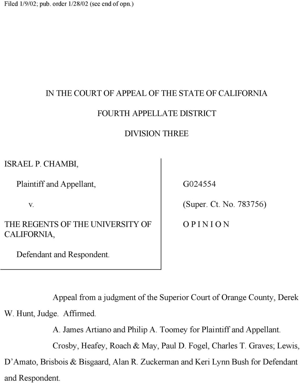 Appeal from a judgment of the Superior Court of Orange County, Derek W. Hunt, Judge. Affirmed. A. James Artiano and Philip A.
