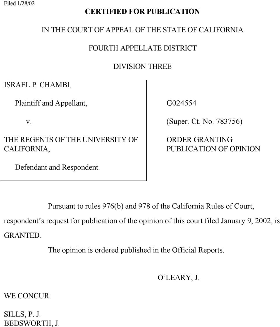 783756) ORDER GRANTING PUBLICATION OF OPINION Defendant and Respondent.
