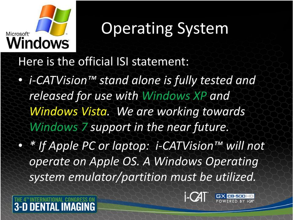 We are working towards Windows 7 support in the near future.