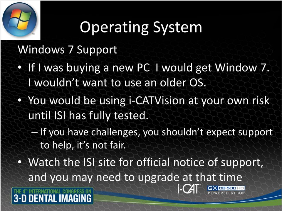 You would be using i CATVision at your own risk until ISI has fully tested.