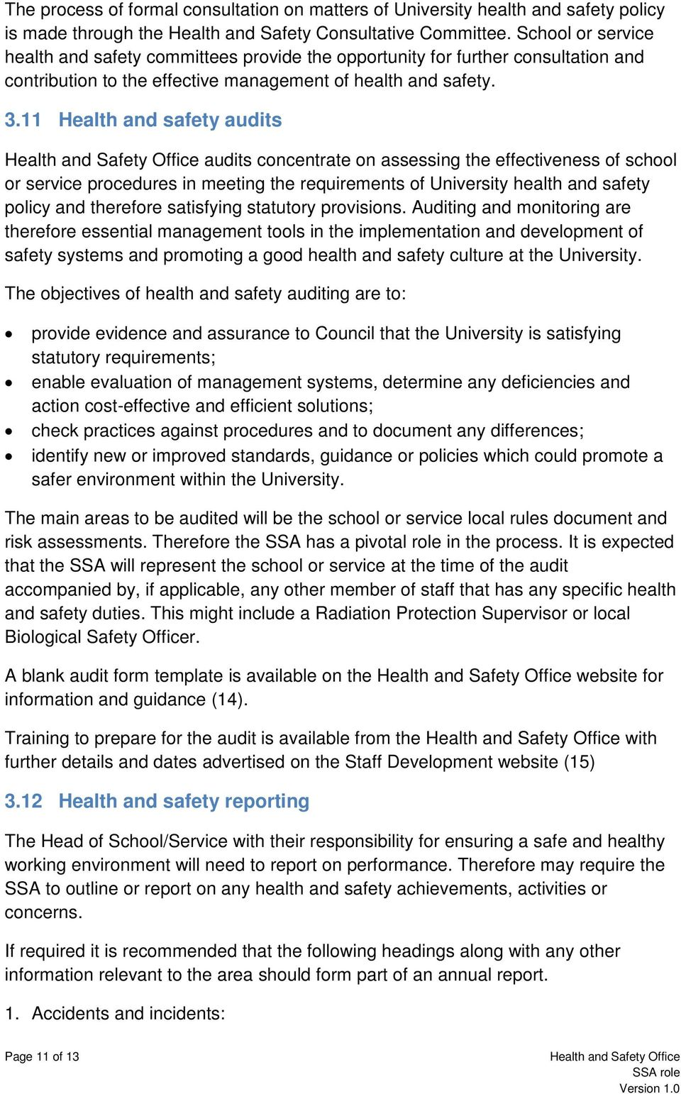 11 Health and safety audits audits concentrate on assessing the effectiveness of school or service procedures in meeting the requirements of University health and safety policy and therefore