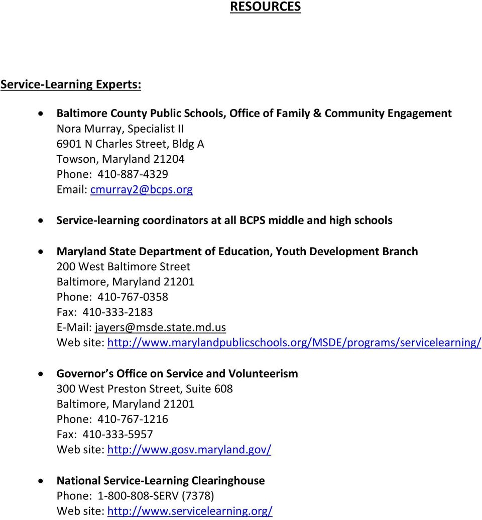 org Service learning coordinators at all BCPS middle and high schools Maryland State Department of Education, Youth Development Branch 200 West Baltimore Street Baltimore, Maryland 21201 Phone: 410