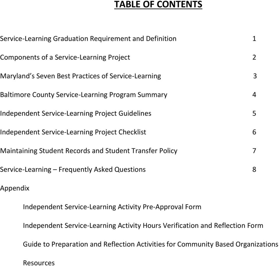 Maintaining Student Records and Student Transfer Policy 7 Service Learning Frequently Asked Questions 8 Appendix Independent Service Learning Activity Pre Approval