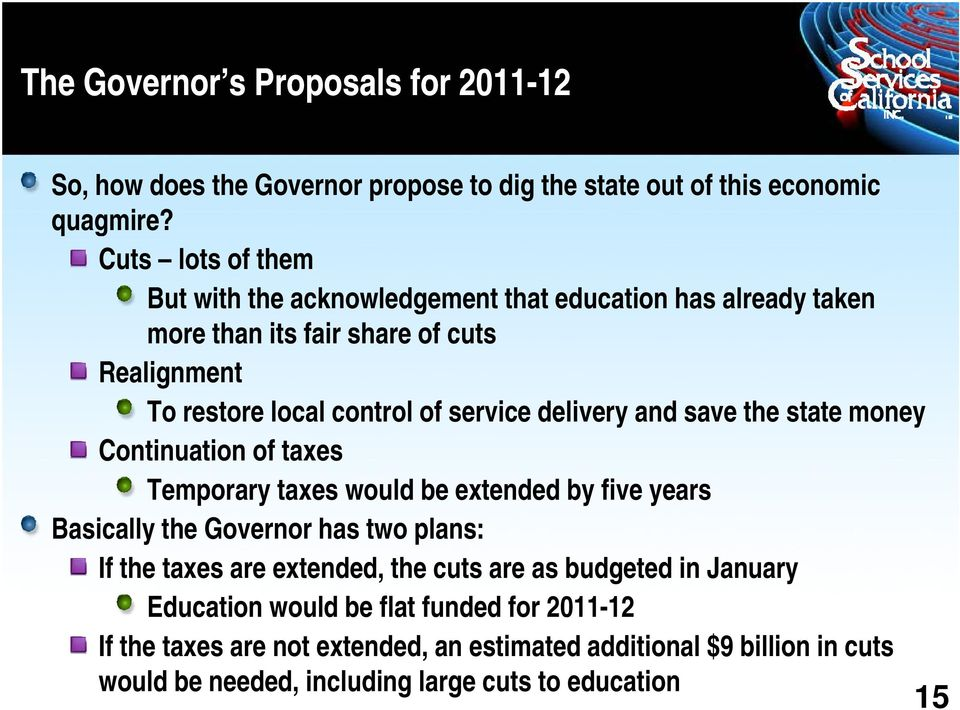 delivery and save the state money Continuation of taxes Temporary taxes would be extended by five years Basically the Governor has two plans: If the taxes are