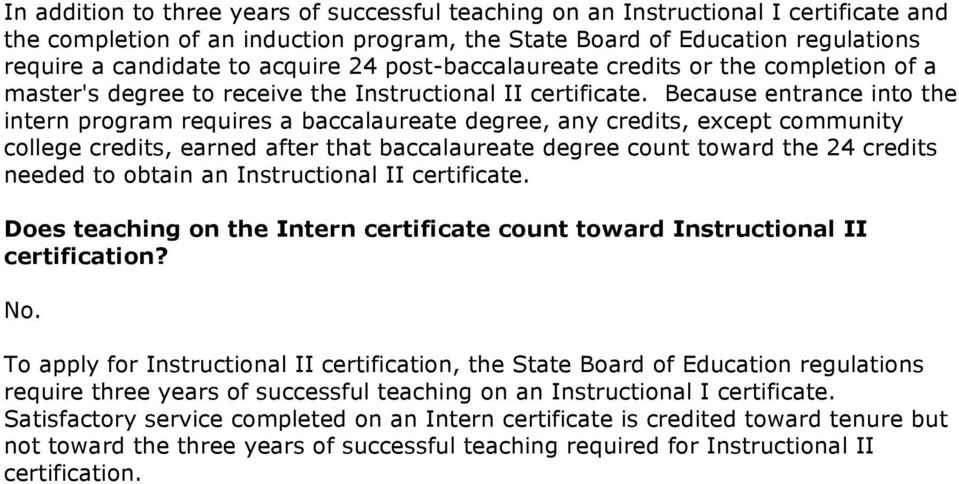 Because entrance into the intern program requires a baccalaureate degree, any credits, except community college credits, earned after that baccalaureate degree count toward the 24 credits needed to