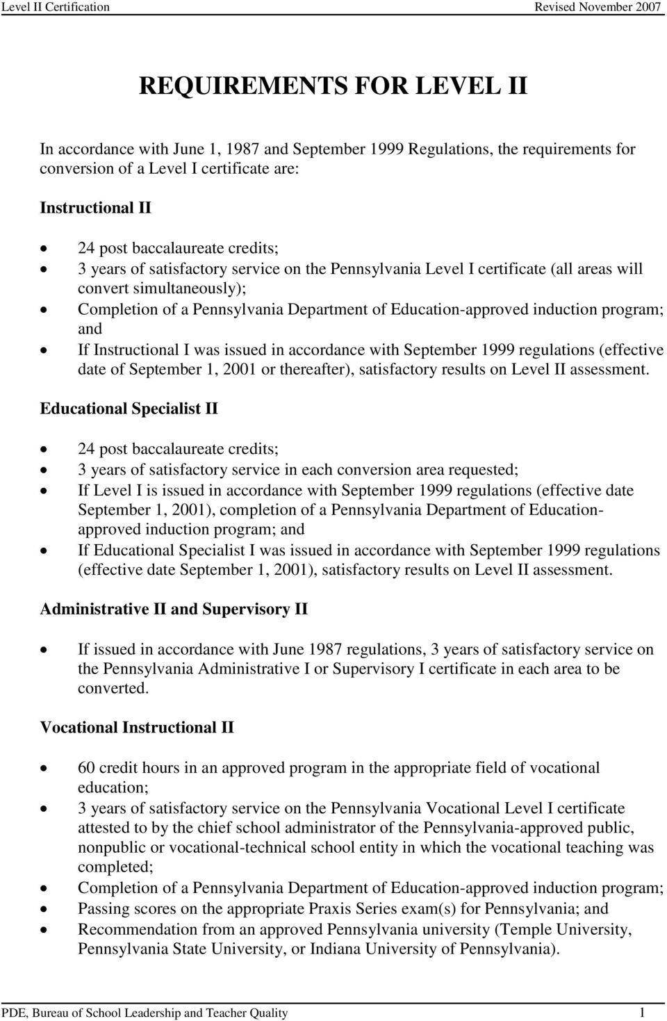 Department of Education-approved induction program; and If Instructional I was issued in accordance with September 1999 regulations (effective date of September 1, 2001 or thereafter), satisfactory