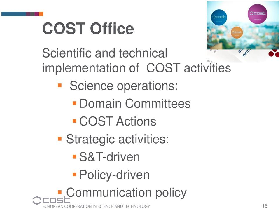 operations: Domain Committees COST Actions