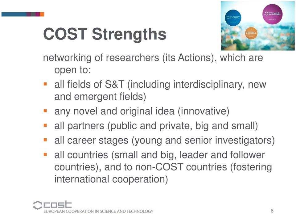 (public and private, big and small) all career stages (young and senior investigators) all countries