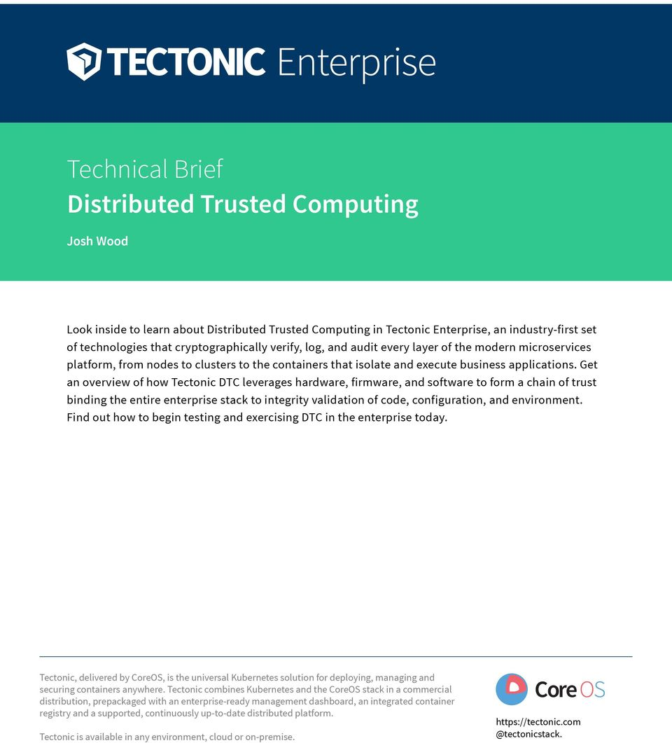 Get an overview of how Tectonic DTC leverages hardware, firmware, and software to form a chain of trust binding the entire enterprise stack to integrity validation of code, configuration, and