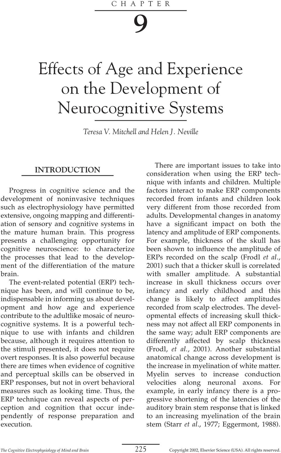 cognitive systems in the mature human brain.